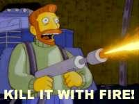 killitwithfire.gif