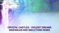 Crystal Castles - Violent Dreams (Sidewalks and Skeletons R[...].webm