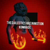 the dialectics are in motion komrade.mp4